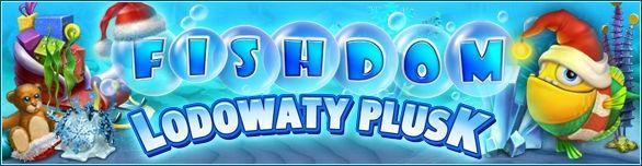 Fishdom: Lodowaty Plusk - Daj się opluskać lodowatą radością!